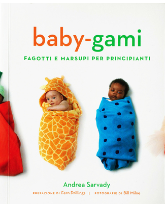 Baby-gami Baby-gami, Baby wrapping for beginners - Italian Edition - a tongue in cheek guide to baby swaddling and baby wearing! Swaddles