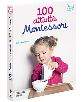 L'ippocampo Ragazzi Handbook, 100 Montessori Activities, 18+ months - 208 pages Books