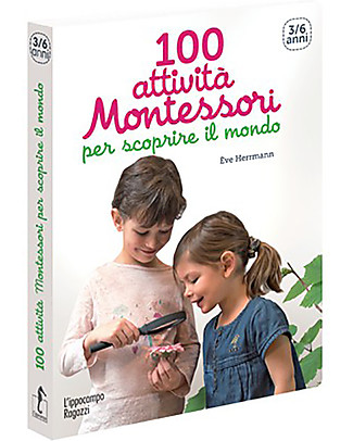 L'ippocampo Ragazzi Handbook, 100 Montessori Activities to Know the World - 3-6 years Books