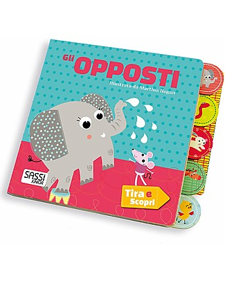 Sassi Junior Pull and Find Out: The Opposites, 10 Pages - Age: 1+ Books